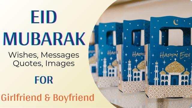 Eid Mubarak Wishes Messages For Girlfriend and Boyfriend