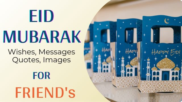 Eid Mubarak Wishes Messages for Friends with Images