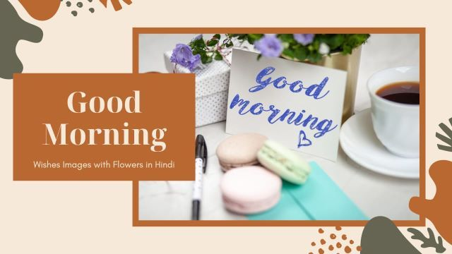 Good Morning Wishes in Hindi with Flowers and Images-compressed